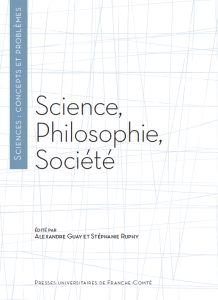 Science, philosophie, société (éd. A. Guay & S. Ruphy)