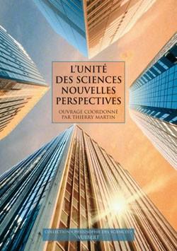 """Martin, Thierry (dir.). – L'unité des sciences, nouvelles perspectives. – Paris : Vuibert, 2009. – 160 p. – Collection """"Philosophie des sciences""""."""